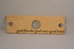 """good friends. good wine. good times."" wine glass holder"