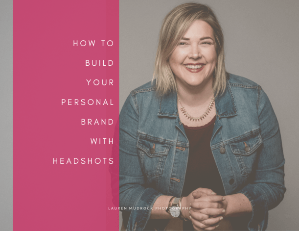 how to build your personal brand with headshots