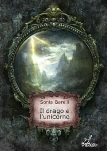 il drago e l\'unicorno di Sonia Barelli
