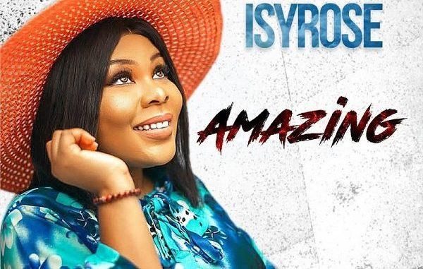 Amazing - Isyrose