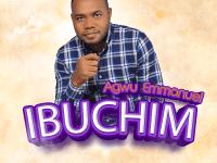 Ibuchim - Emmys Praiz