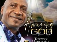 Taiwo Owoniyi - amazing God