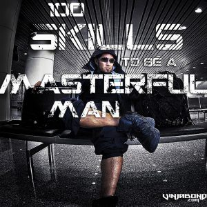 100+ Skills to be a Masterful Man