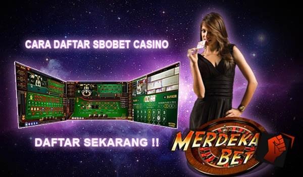 Daftar Sbobet Casino di Merdekabet - Cara Daftar Casino di Merdekabet