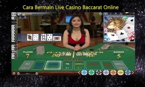 cara bermain - Cara Daftar Live Casino Baccarat Online
