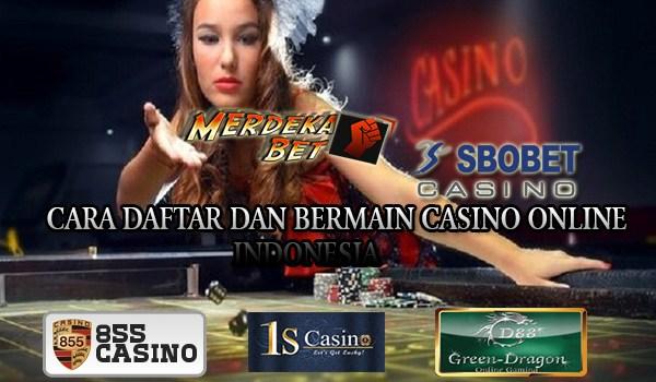 Cara Daftar dan Bermain Casino Online