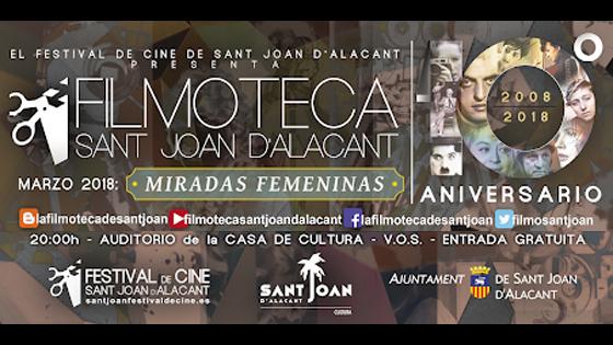 """Filmoteca Sant Joan d´Alacant programa el ciclo """"MIRADAS FEMENINAS"""""""