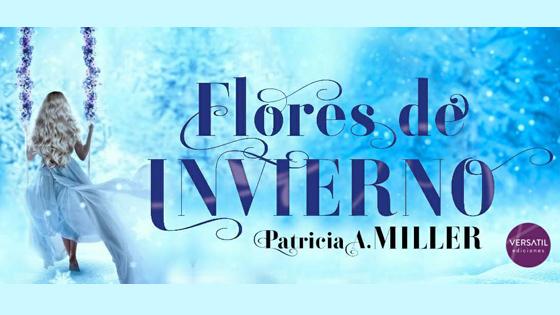 """""""Flores de invierno"""" de Patricia A. Miller sale a la venta este 12 de marzo"""