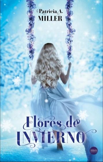 """Portada de """"Flores de Invieno"""" de Patricia A. Miller publicada por Versátil Ediciones"""