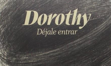 """""""Dorothy déjale entrar"""" un álbum ilustrado para dejarse llevar"""