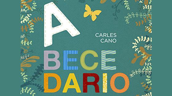 Abecedario Ilustrado de Carles Cano y 27 ilustradores españoles y latinoamericanos