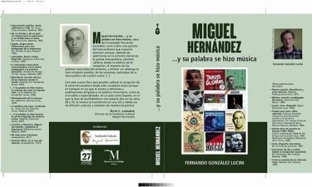 """Es presenta a Oriola el nou llibre """"MIGUEL HERNÁNDEZ…y su palabra se hizo música"""" de Fernando G. Lucini"""