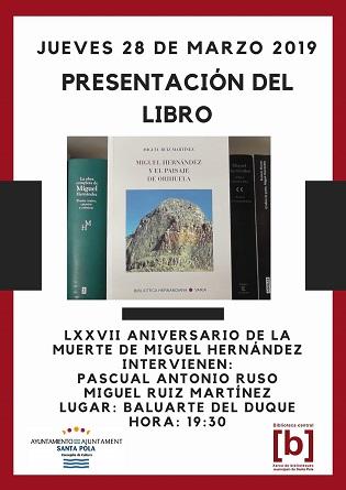Este jueves se presentará en el Baluarte del Duque de Santa Pola el libro de Miguel Ruiz Martínez sobre Miguel Hernández