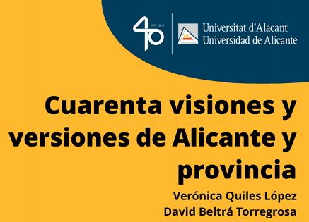 La Universidad de Alicante y el Museo Comercial de Alicante exponen «Cuarenta visiones y versiones de Alicante y Provincia»