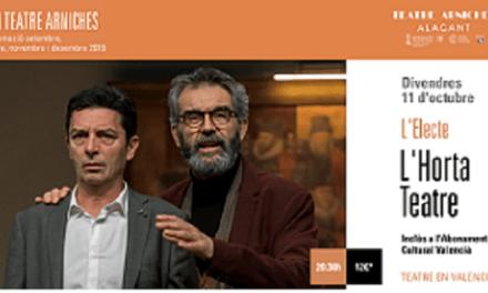 L'HORTA TEATRE presenta L'ELECTE de Ramon Madaula en el Teatre Arniches de Alicante