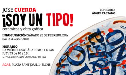 Se inaugura en Elche la exposición ¡Soy un tipo! del artista José Cuerda