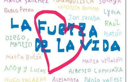 """""""LA FUERZA DE LA VIDA"""", 25 artistas y músicos unidos por una buena causa"""