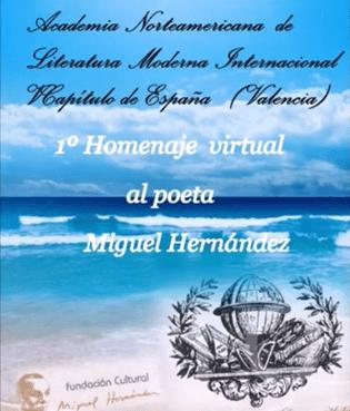 La Fundación Miguel Hernández ha colaborado en el I Homenaje virtual al poeta oriolano