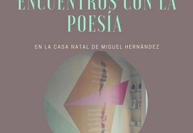 """Este próximo miércoles se presentará en la biblioteca María Moliner de Orihuela el segundo libro sobre los ciclos """"Encuentros con la poesía en la casa natal de Miguel Hernández"""""""