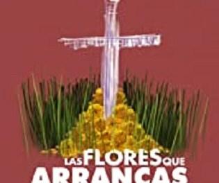 """Las películas """"LAS FLORES QUE ARRANCAS"""" y """"SIETE LEGUAS"""" este jueves en el Teatre Arniches"""