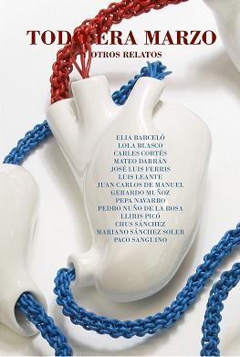 """Gerardo Muñoz, Elia Barceló i José Luis Ferris escriuen els seus relats per al llibre """"Todo era Marzo y otros relatos"""""""
