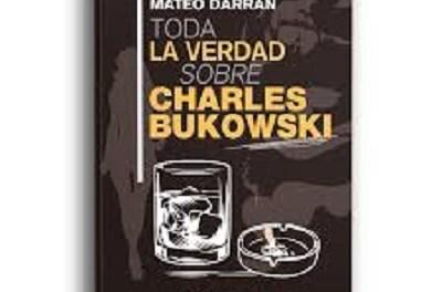 Quan descobreixes al vertader Bukowski en l'última novel·la de Mateo Darrán
