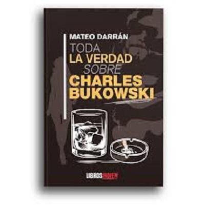 Cuando descubres al verdadero Bukowski en la última novela de Mateo Darrán