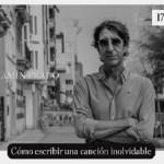 Cómo escribir una canción inolvidable con Benjamín Prado