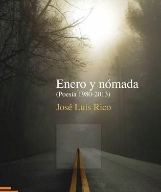 """La Poesia és Notícia: José Luis Rico presenta aquest dijous «Enero y nómada (Poesia 1980-2013)"""""""