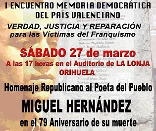 Aquest dissabte se celebrarà un homenatge republicà a Miguel Hernández en la Llotja d'Orihuela amb la col·laboració de la Fundació del poeta