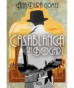 Ana Durá lanza su novela 'Casablanca sin Bogart' ahora que no quedan historias por escribir