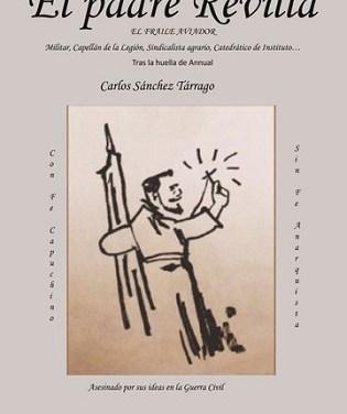 Carlos Sánchez Tárrago publica 'El Padre Revilla', una biografía en primera persona que recorre España y Ma-rruecos entre los siglos XIX y XX