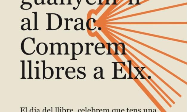 Comerç anima a la ciutadania a comprar en les llibreries de proximitat amb la campanya 'Per Sant Jordi, guanyem-li al Drac, comprem llibres a Elx'