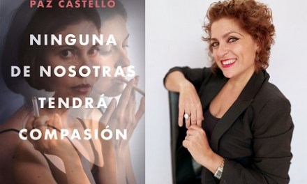 """Paz Castelló publica su última novela: """"Ninguna de nosotras tendrá compasión"""""""
