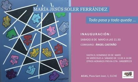 """María Jesús Soler inaugura """"Todo pasa y todo queda"""" en la Galeria ACAS d'Elx"""