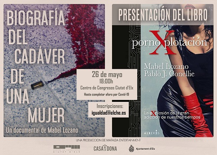 El Centre de Congressos d'Elx acollirà la presentació del llibre i el documental de Mabel Lozano sobre la pornografia dimecres que ve 26 de maig
