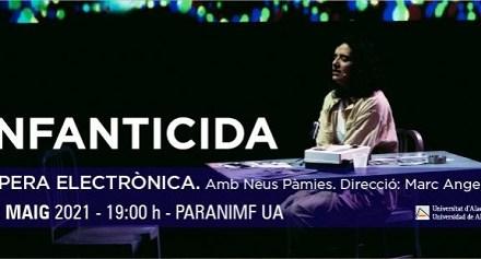 Òpera electrònica hui en el Paranimf de la Universitat d'Alacant amb «Infanticida»
