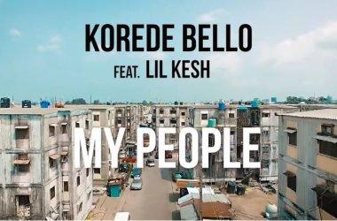 Korede Bello – My People Ft. Lil Kesh