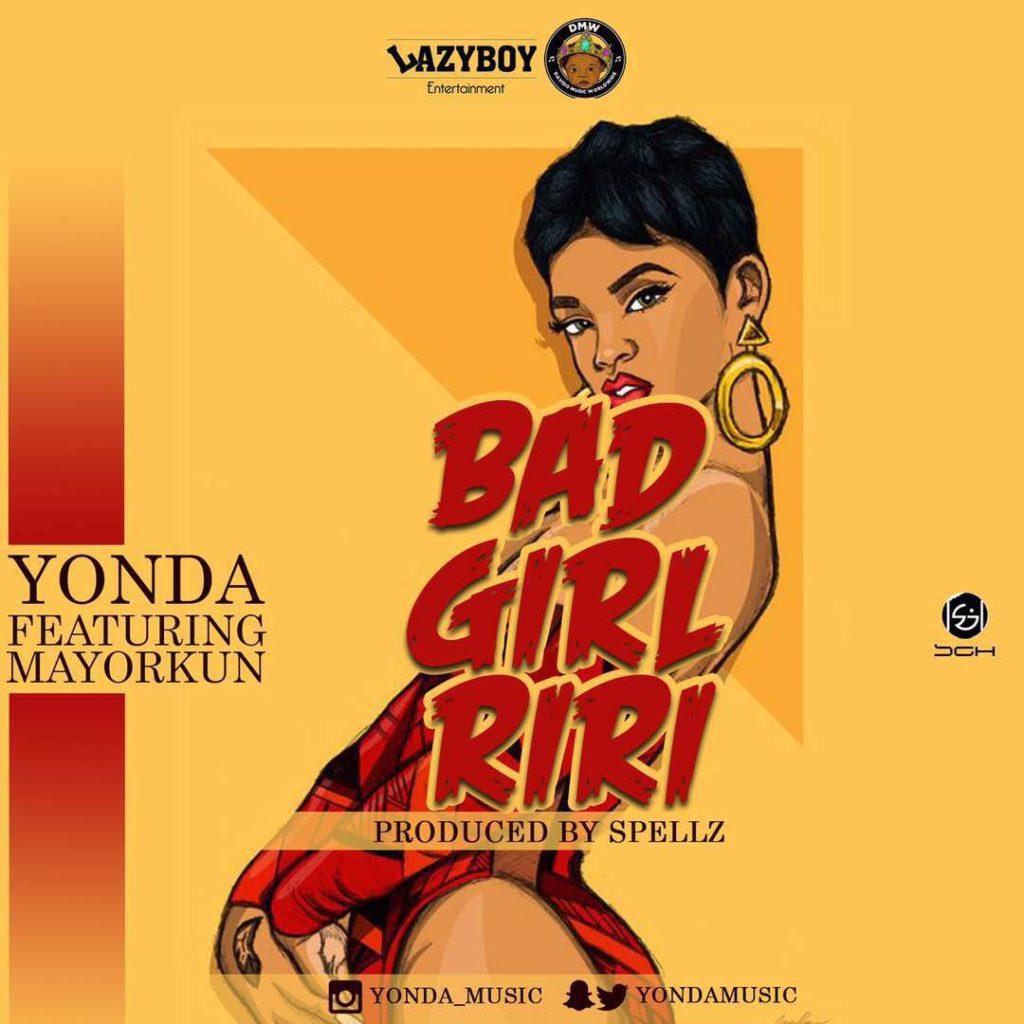 Yonda Ft. Mayorkun – Bad Girl Riri