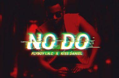 FLYBOY-I.N.C-X-Kiss-Daniel-No-Do