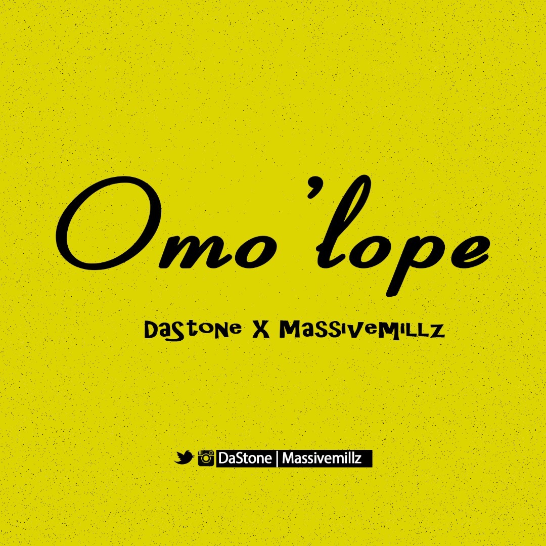 Dastone Ft. Massivemillz - Omo'Lope