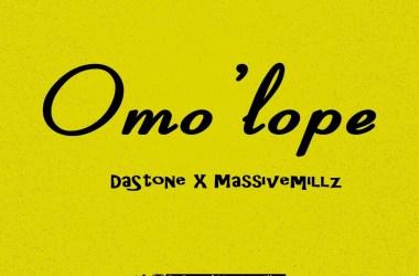 Dastone Ft. Massivemillz - Omo'Lope