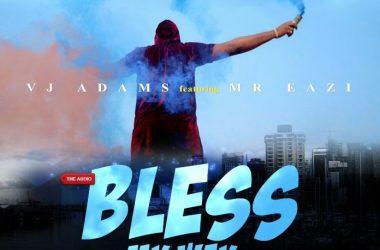 VJ Adams ft Mr. Eazi – Bless My Way