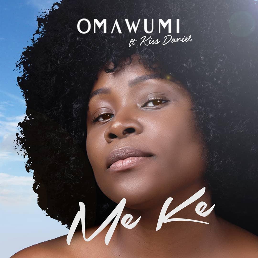 Omawumi ft. Kiss Daniel – Me Ke