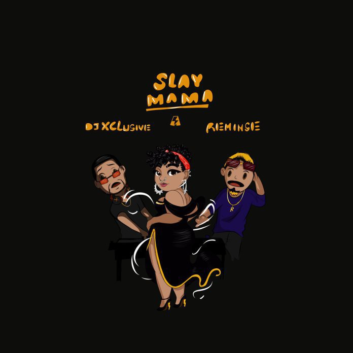 DJ Xclusive – Slay Mama ft. Reminisce