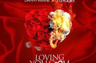 Dammy Krane X Yung6ix – LovingYou.com