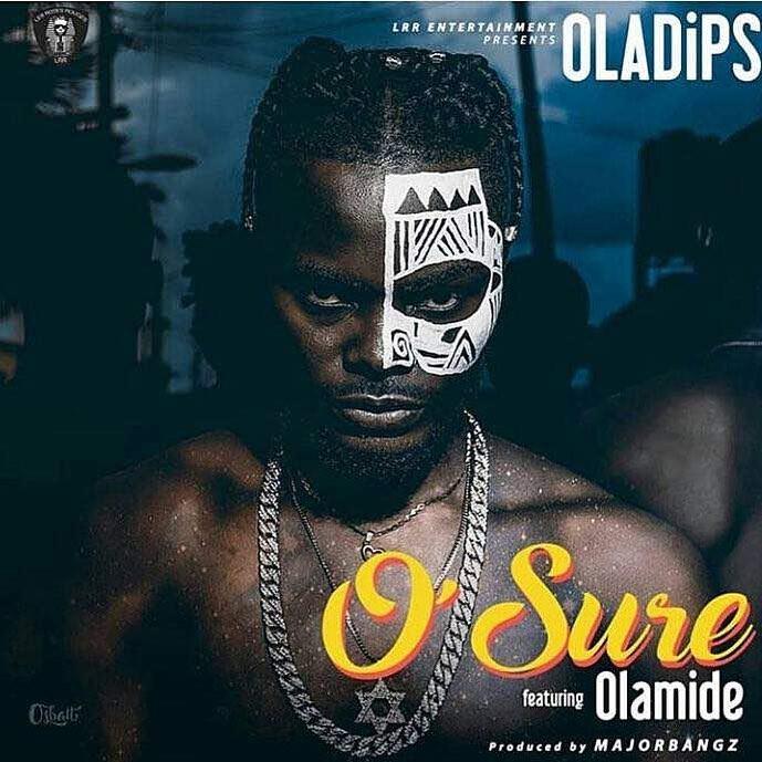 Oladips ft Olamide – O'Sure