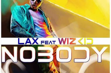 L.A.X Ft. Wizkid – Nobody