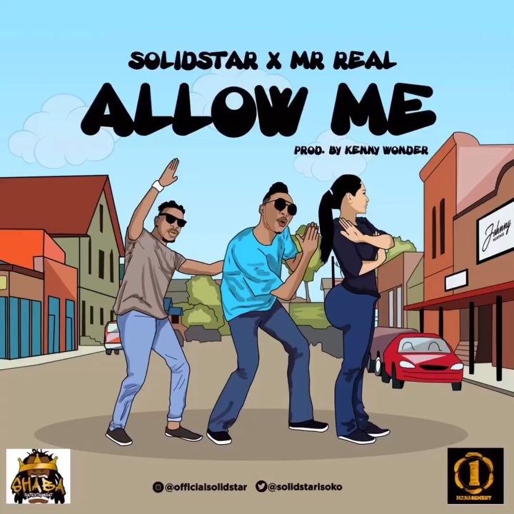Solidstar x Mr Real – Allow Me