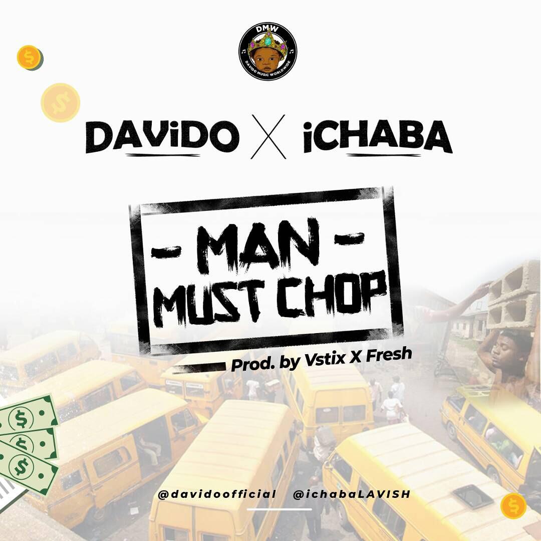 Davido X Ichaba – Man Must Chop